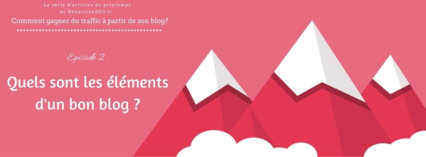 Rédaction Web - Série - éléments d'un bon blog