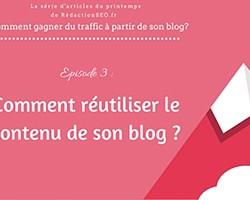 episode 3 reutiliser contenu blog small